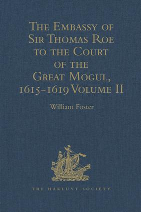 The Embassy of Sir Thomas Roe to the Court of the Great Mogul, 1615-1619: As Narrated in his Journal and Correspondence. Volume II, 1st Edition (Hardback) book cover