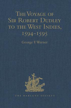 The Voyage of Sir Robert Dudley, afterwards styled Earl of Warwick and Leicester and Duke of Northumberland, to the West Indies, 1594-1595: Narrated by Capt. Wyatt, by himself, and by Abram Kendall, Master, 1st Edition (Hardback) book cover