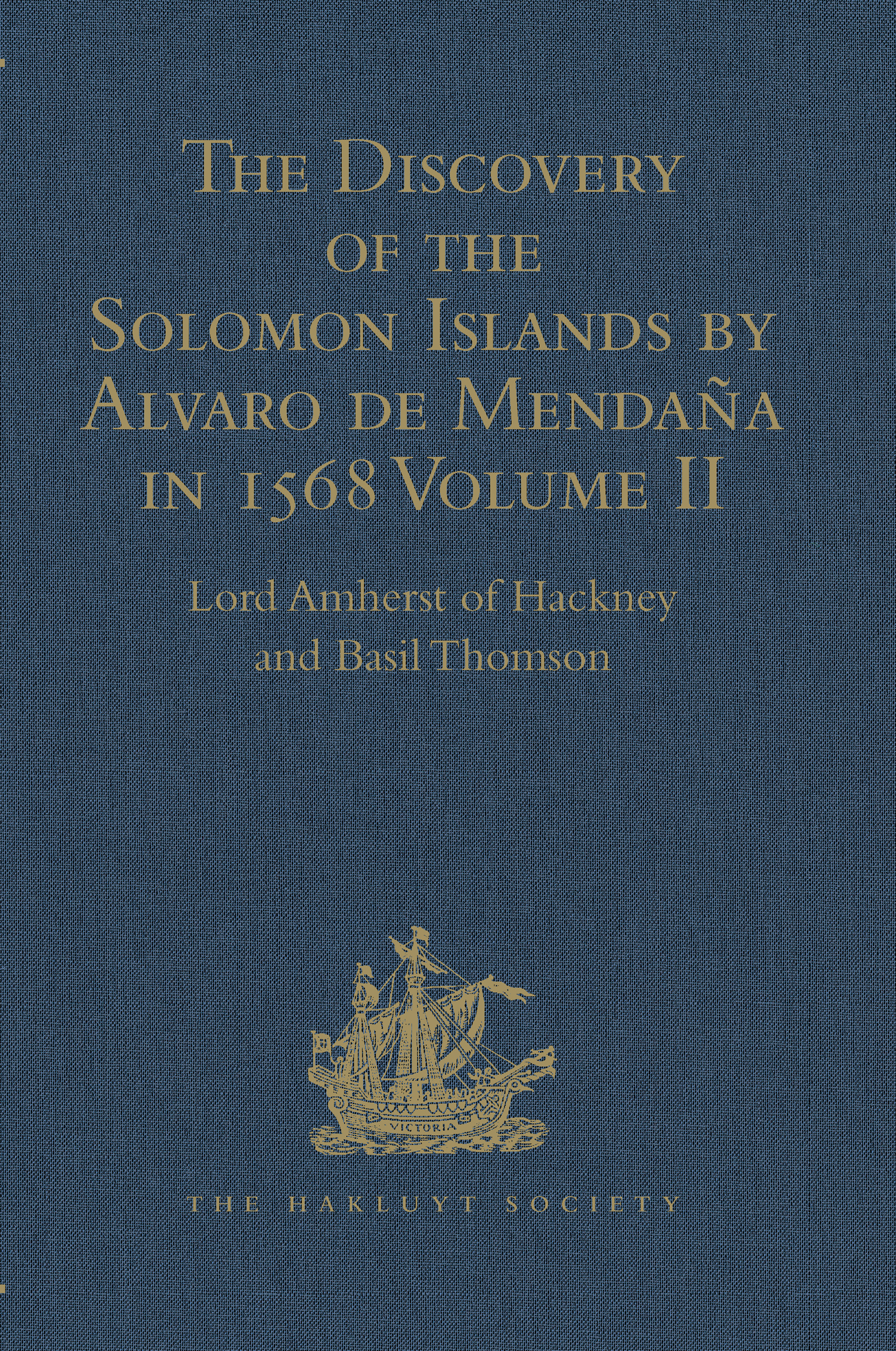 The Discovery of the Solomon Islands by Alvaro de Mendaña in 1568: Translated from the Original Spanish Manuscripts. Volume II, 1st Edition (Hardback) book cover