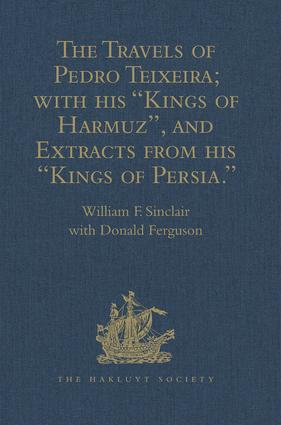 The Travels of Pedro Teixeira; with his 'Kings of Harmuz', and Extracts from his 'Kings of Persia' book cover
