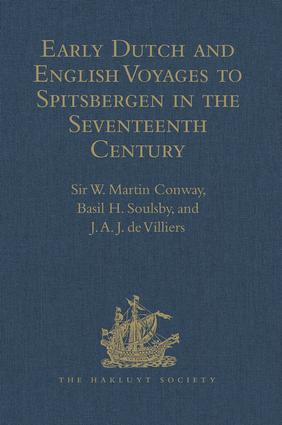 Early Dutch and English Voyages to Spitsbergen in the Seventeenth Century: Including Hessel Gerritsz. 'Histoire du pays nommé Spitsberghe,' 1613 and Jacob Segersz. van der Brugge 'Journael of dagh register,' Amsterdam, 1634, 1st Edition (Hardback) book cover