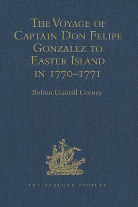 The Voyage of Captain Don Felipe Gonzalez in the Ship of the Line San Lorenzo, with the Frigate Santa Rosalia in Company, to Easter Island in 1770-1: Preceded by an Extract from Mynheer Jacob Roggeveen's Official Log of his Discovery and Visit to Easter Island in 1722, 1st Edition (Hardback) book cover