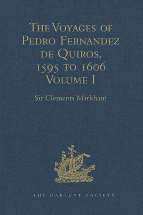 The Voyages of Pedro Fernandez de Quiros, 1595 to 1606: Volume I book cover