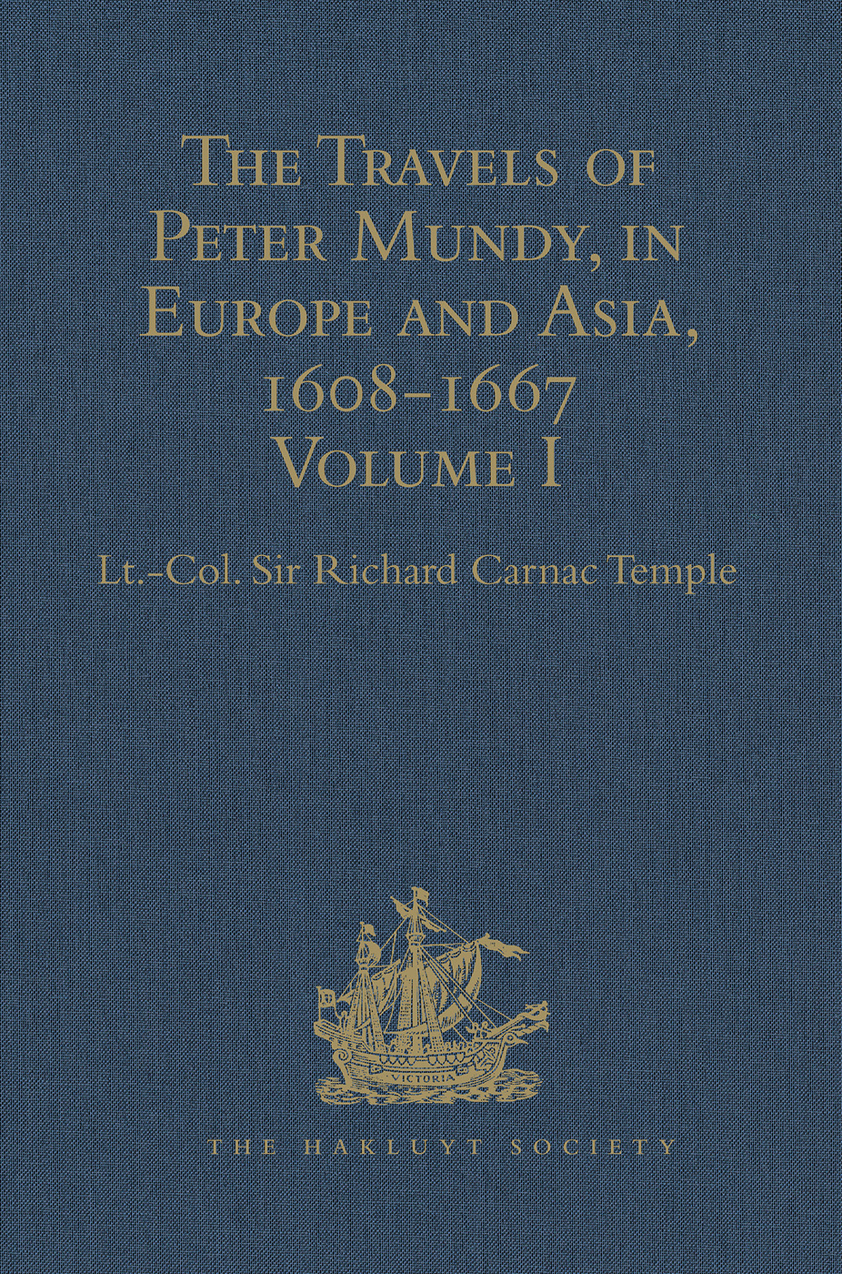 The Travels of Peter Mundy, in Europe and Asia, 1608-1667: Volume I: Travels in Europe, 1608-1628, 1st Edition (Hardback) book cover