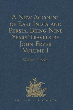 A New Account of East India and Persia. Being Nine Years' Travels, 1672-1681, by John Fryer: Volume I, 1st Edition (Hardback) book cover