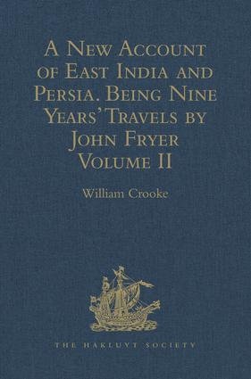 A New Account of East India and Persia. Being Nine Years' Travels, 1672-1681, by John Fryer: Volume II, 1st Edition (Hardback) book cover
