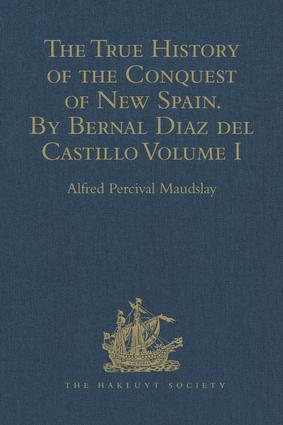 The True History of the Conquest of New Spain. By Bernal Diaz del Castillo, One of its Conquerors: From the Exact Copy made of the Original Manuscript. Edited and published in Mexico by Genaro García. Volume I, 1st Edition (Hardback) book cover