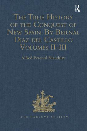The True History of the Conquest of New Spain. By Bernal Diaz del Castillo, One of its Conquerors: From the Exact Copy made of the Original Manuscript. Edited and published in Mexico by Genaro García. Volumes II-III book cover