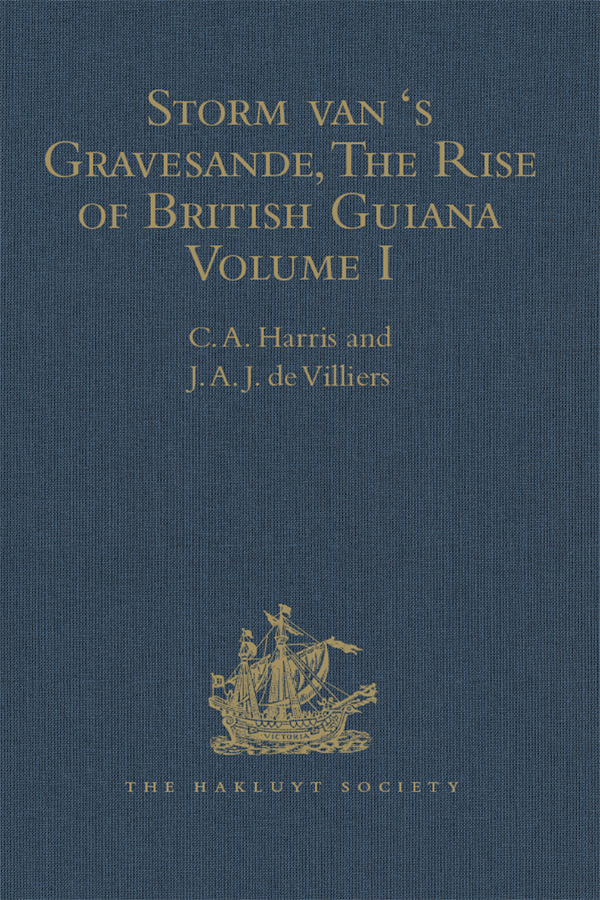 Storm van 's Gravesande, The Rise of British Guiana, Compiled from His Despatches: Volume I, 1st Edition (Hardback) book cover