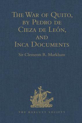 The War of Quito, by Pedro de Cieza de León, and Inca Documents: 1st Edition (Hardback) book cover