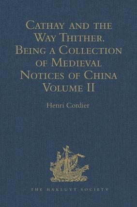 Cathay and the Way Thither. Being a Collection of Medieval Notices of China: New Edition. Volume II: Odoric of Pordenone, 5th Edition (Hardback) book cover