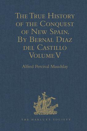 The True History of the Conquest of New Spain. By Bernal Diaz del Castillo, One of its Conquerors: From the Exact Copy made of the Original Manuscript. Edited and published in Mexico by Genaro García. Volume V, 1st Edition (Hardback) book cover
