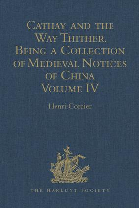 Cathay and the Way Thither. Being a Collection of Medieval Notices of China: New Edition. Volume IV: Ibn Batuta - Benedict Goës, 5th Edition (Hardback) book cover