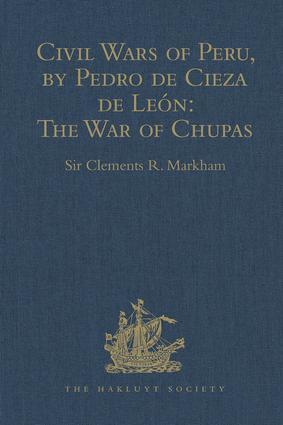 Civil Wars of Peru, by Pedro de Cieza de León (Part IV, Book II): The War of Chupas book cover