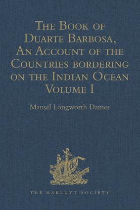 The Book of Duarte Barbosa, An Account of the Countries bordering on the Indian Ocean and their Inhabitants: Written by Duarte Barbosa, and Completed about the year 1518 A.D. Volume I, 1st Edition (e-Book) book cover