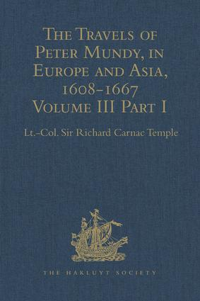 The Travels of Peter Mundy, in Europe and Asia, 1608-1667: Volume III, Part 1: Travels in England, Western India, Achin, Macao, and the Canton River, 1634-1637, 1st Edition (Hardback) book cover