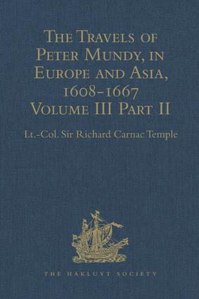 The Travels of Peter Mundy, in Europe and Asia, 1608-1667: Volume III, Part 2: Travels in Achin, Mauritius, Madagascar, and St Helena, 1638, 1st Edition (Hardback) book cover