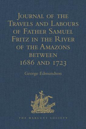 Journal of the Travels and Labours of Father Samuel Fritz in the River of the Amazons between 1686 and 1723: 1st Edition (e-Book) book cover