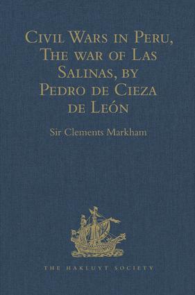 Civil Wars in Peru, The war of Las Salinas, by Pedro de Cieza de León: 1st Edition (Hardback) book cover