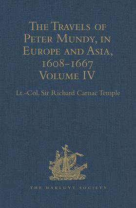The Travels of Peter Mundy, in Europe and Asia, 1608-1667: Volume IV: Travels in Europe 1639-1647 book cover