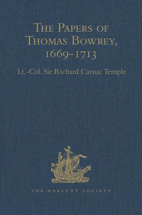 The Papers of Thomas Bowrey, 1669-1713: Discovered in 1913 by John Humphreys, M.A., F.S.A., and now in the possession of Lieut.-Colonel Henry Howard, F.S.A.., 1st Edition (Hardback) book cover