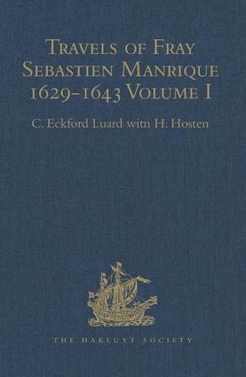 Travels of Fray Sebastien Manrique 1629-1643: A Translation of the Itinerario de las Missiones Orientales. Volume I: Arakan, 1st Edition (Hardback) book cover