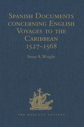 Spanish Documents concerning English Voyages to the Caribbean 1527-1568: Selected from the Archives of the Indies at Seville, 1st Edition (Hardback) book cover