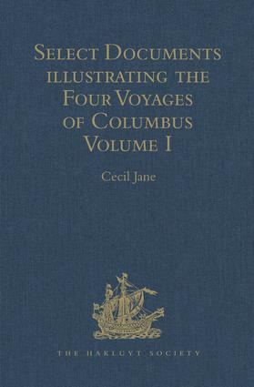 Select Documents illustrating the Four Voyages of Columbus: Including those contained in R. H. Major's Select Letters of Christopher Columbus. Volumes I-II, 1st Edition (e-Book) book cover