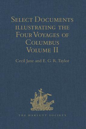 Select Documents illustrating the Four Voyages of Columbus: Including those contained in R.H. Major's Select Letters of Christopher Columbus. Volume II, 1st Edition (Hardback) book cover