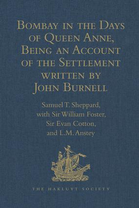 Bombay in the Days of Queen Anne, Being an Account of the Settlement written by John Burnell: 1st Edition (Hardback) book cover