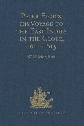 Peter Floris, his Voyage to the East Indies in the Globe, 1611-1615: The Contemporary Translation of his Journal, 1st Edition (Hardback) book cover