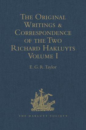 The Original Writings and Correspondence of the Two Richard Hakluyts: Volume I, 1st Edition (Hardback) book cover
