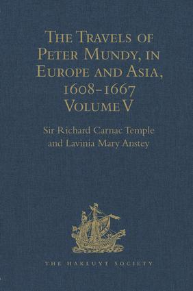 The Travels of Peter Mundy, in Europe and Asia, 1608-1667: Volume V. Travels in South-West England and Western India, with a Diary of Events in London, 1658-1663, and in Penryn, 1664-1667, 1st Edition (Hardback) book cover