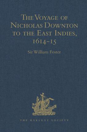 The Voyage of Nicholas Downton to the East Indies,1614-15: As Recorded in Contemporary Narratives and Letters, 1st Edition (Hardback) book cover