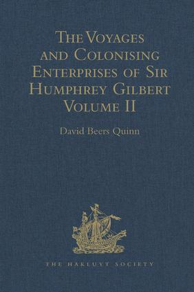 The Voyages and Colonising Enterprises of Sir Humphrey Gilbert: Volume II book cover