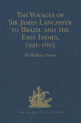 The Voyages of Sir James Lancaster to Brazil and the East Indies, 1591–1603