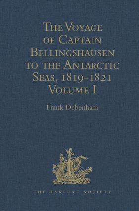 The Voyage of Captain Bellingshausen to the Antarctic Seas, 1819-1821: Translated from the Russian Volume I, 1st Edition (Hardback) book cover
