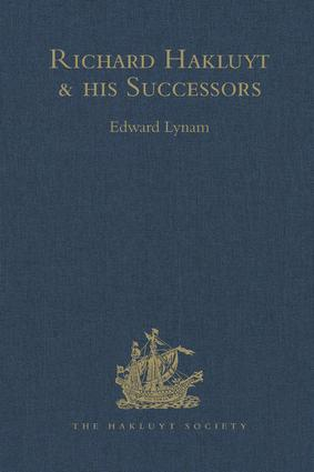 Richard Hakluyt and his Successors: A Volume Issued to Commemorate the Centenary of the Hakluyt Society, 1st Edition (Hardback) book cover