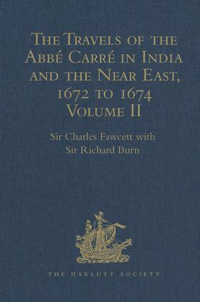 The Travels of the Abbé Carré in India and the Near East, 1672 to 1674: Volume II. From Bijapur to Madras and St Thom'. Account of the capture of Trincomalee Bay and St Thomé by De la Haye, and of the siege of St Thomé by the Golconda army and hostilities with the Dutch book cover