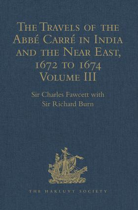 The Travels of the Abbé Carré in India and the Near East, 1672 to 1674: Volume III. Return Journey to France, with an account of the Sicilian revolt against Spanish rule at Messina, 1st Edition (Hardback) book cover