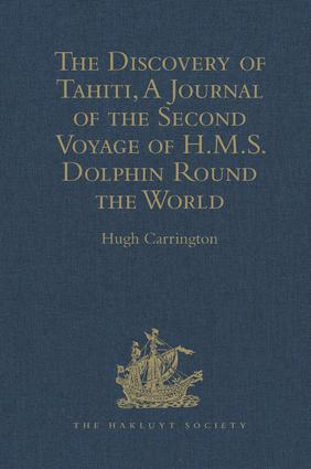 The Discovery of Tahiti, A Journal of the Second Voyage of H.M.S. Dolphin Round the World, under the Command of Captain Wallis, R.N.: In the Years 1766, 1767, and 1768, Written by her Master, George Robertson, 1st Edition (Hardback) book cover