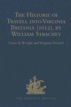 The Historie of Travell into Virginia Britania (1612), by William Strachey, gent: 1st Edition (Hardback) book cover