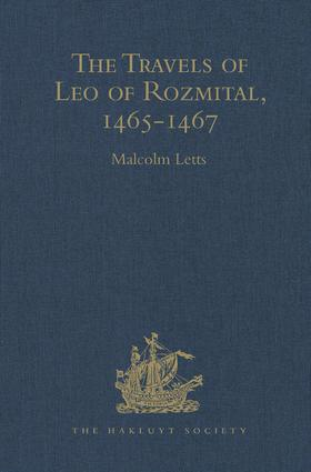 The Travels of Leo of Rozmital through Germany, Flanders, England, France, Spain, Portugal and Italy 1465-1467: 1st Edition (Hardback) book cover