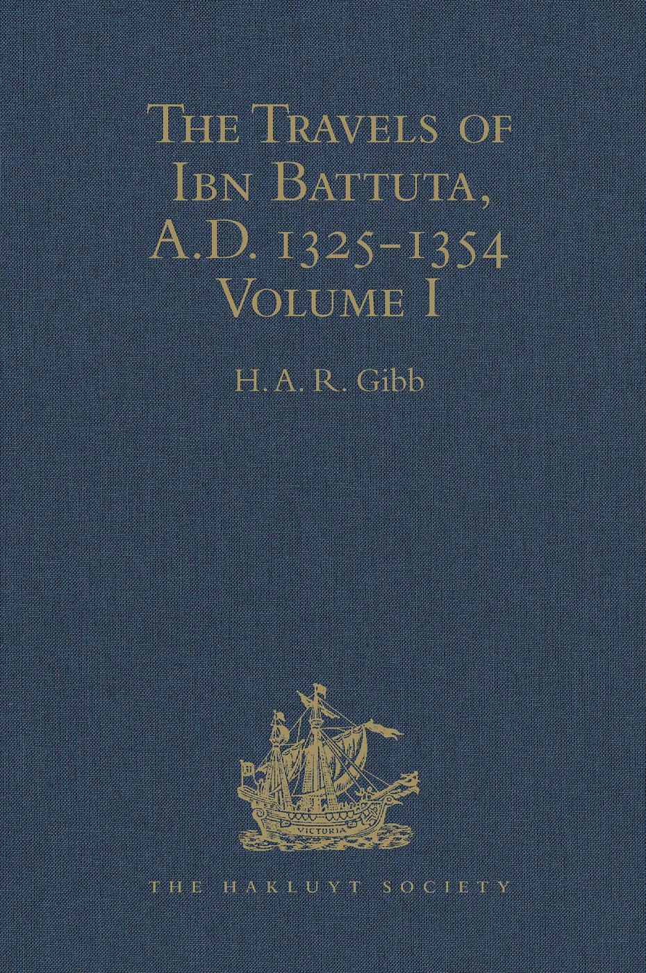 The Travels of Ibn Battuta, A.D. 1325-1354: Volume I, 1st Edition (Hardback) book cover