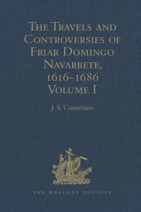 The Travels and Controversies of Friar Domingo Navarrete, 1616-1686: Volume I, 1st Edition (Hardback) book cover