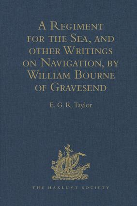 A Regiment for the Sea, and other Writings on Navigation, by William Bourne of Gravesend, a Gunner, c.1535-1582: 1st Edition (e-Book) book cover