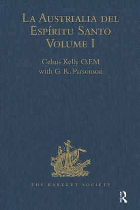 La Austrialia del Espíritu Santo: Volume I: The Journal of Fray Martin de Munilla O.F.M. and other documents relating to The Voyage of Pedro Fernández de Quirós to the South Sea (1605-1606) and the Franciscan missionary plan (1617-1627), 1st Edition (Hardback) book cover