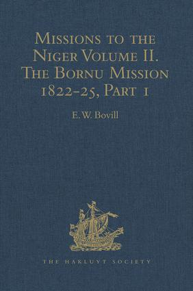 Missions to the Niger: Volume II. The Bornu Mission 1822-25, Part I, 1st Edition (Hardback) book cover