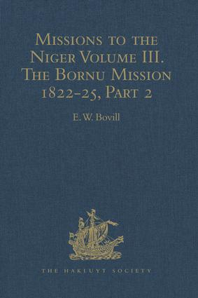 Missions to the Niger: Volume III. The Bornu Mission 1822-25, Part 2, 1st Edition (Hardback) book cover