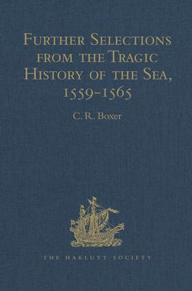 Further Selections from the Tragic History of the Sea, 1559-1565: Narratives of the Shipwrecks of the Portuguese East Indiamen Aguia and Garça (1559), São Paulo (1561) and the Misadventures of the Brazil-ship Santo Antonio (1565), 1st Edition (Hardback) book cover